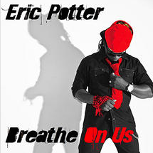 Eric Potter - Breathe On Us