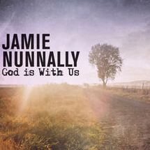 Jamie Nunnally - God Is With Us